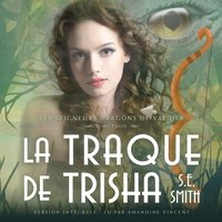 La Traque de Trisha - S.E. Smith - audiobook