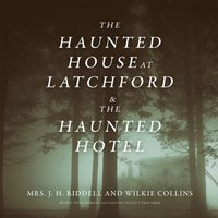 Haunted House at Latchford & The Haunted Hotel - J. H. Riddell - audiobook