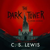 Dark Tower, and Other Stories - C. S. Lewis - audiobook