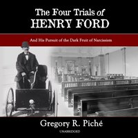 Four Trials of Henry Ford - Gregory R. Piche - audiobook