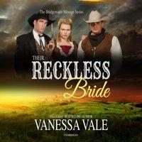 Their Reckless Bride - Vanessa Vale - audiobook