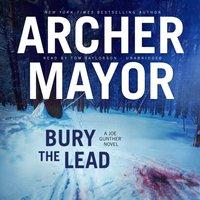 Bury the Lead - Archer Mayor - audiobook