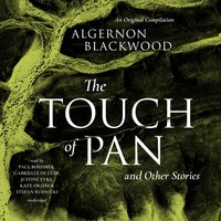 Touch of Pan & Other Stories - Algernon Blackwood - audiobook