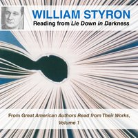 William Styron Reading from Lie Down in Darkness - William Styron - audiobook