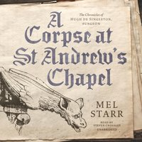Corpse at St Andrew's Chapel - Mel Starr - audiobook