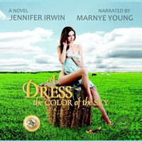 Dress the Color of the Sky - Jennifer Irwin - audiobook