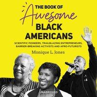 Book of Awesome Black Americans - Monique L. Jones - audiobook