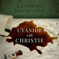 Cyanide with Christie - Katherine Bolger Hyde - audiobook