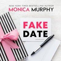Fake Date - Monica Murphy - audiobook