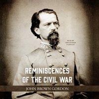 Reminiscences of the Civil War - John Brown Gordon - audiobook
