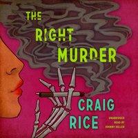 Right Murder - Craig Rice - audiobook