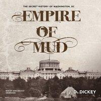 Empire of Mud - J. D. Dickey - audiobook