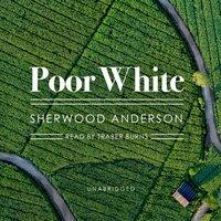 Poor White - Sherwood Anderson - audiobook