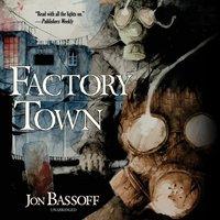 Factory Town - Jon Bassoff - audiobook