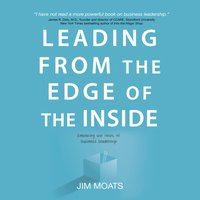 Leading from the Edge of the Inside - Jim Moats - audiobook