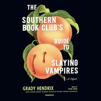 Southern Book Club's Guide to Slaying Vampires - Grady Hendrix - audiobook