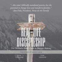 Real-Life Discipleship - Tom Cheshire - audiobook