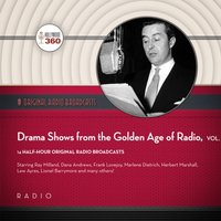 Drama Shows from the Golden Age of Radio, Vol. 1 - Black Eye Entertainment - audiobook