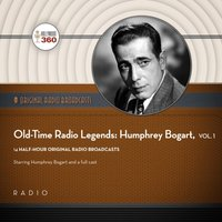 Old-Time Radio Legends, Vol. 1: Humphrey Bogart - Black Eye Entertainment - audiobook