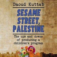 Sesame Street, Palestine - Daoud Kuttab - audiobook