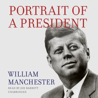 Portrait of a President - William Manchester - audiobook