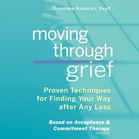 Moving through Grief - Gretchen Kubacky - audiobook