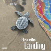 Elizabeth's Landing - Katy Pye - audiobook