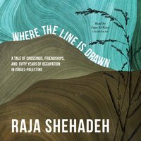 Where the Line Is Drawn - Raja Shehadeh - audiobook
