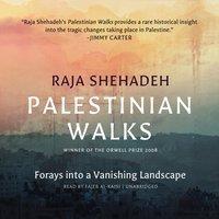 Palestinian Walks - Raja Shehadeh - audiobook