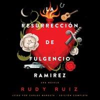 La Resurreccion de Fulgencio Ramirez - Rudy Ruiz - audiobook