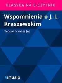 Wspomnienia o J. I. Kraszewskim