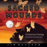 Sacred Mounds - Jim Metzner - audiobook