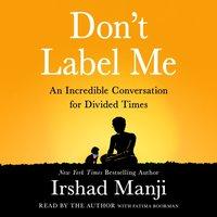 Don't Label Me - Irshad Manji - audiobook