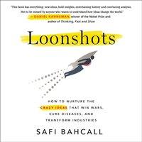 Loonshots - Safi Bahcall - audiobook