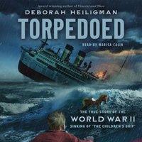 Torpedoed - Deborah Heiligman - audiobook