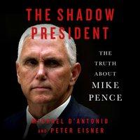 Shadow President - Michael D'Antonio - audiobook