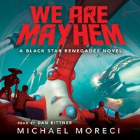 We Are Mayhem - Michael Moreci - audiobook