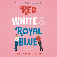 Red, White & Royal Blue - Casey McQuiston - audiobook