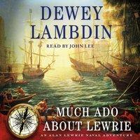 Much Ado About Lewrie - Dewey Lambdin - audiobook