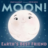 Moon! Earth's Best Friend - Stacy McAnulty - audiobook