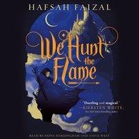 We Hunt the Flame - Hafsah Faizal - audiobook