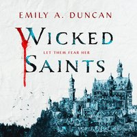 Wicked Saints - Emily A. Duncan - audiobook