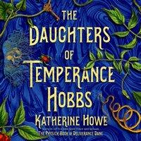 Daughters of Temperance Hobbs - Katherine Howe - audiobook