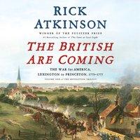 British Are Coming - Rick Atkinson - audiobook