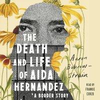 Death and Life of Aida Hernandez - Aaron Bobrow-Strain - audiobook