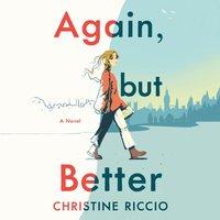 Again, but Better - Christine Riccio - audiobook
