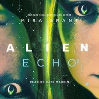 Alien: Echo - Mira Grant - audiobook