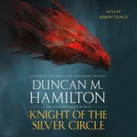Knight of the Silver Circle - Duncan M. Hamilton - audiobook