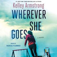 Wherever She Goes - Kelley Armstrong - audiobook