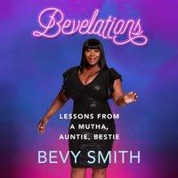 Bevelations - Bevy Smith - audiobook
